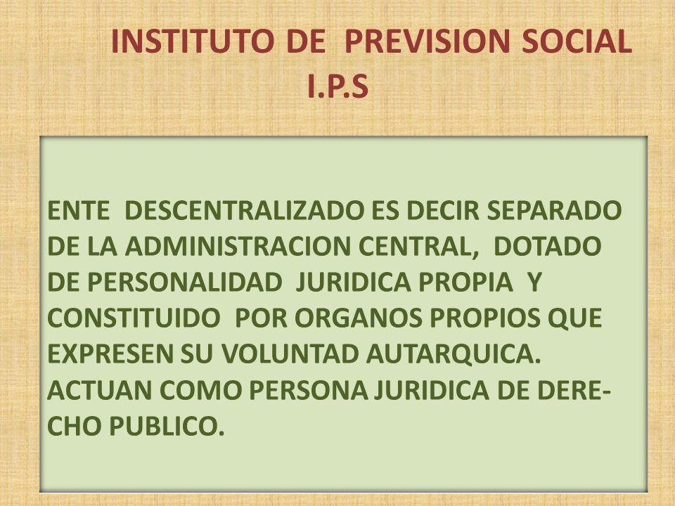 INSTITUTO DE PREVISION SOCIAL I.P.S