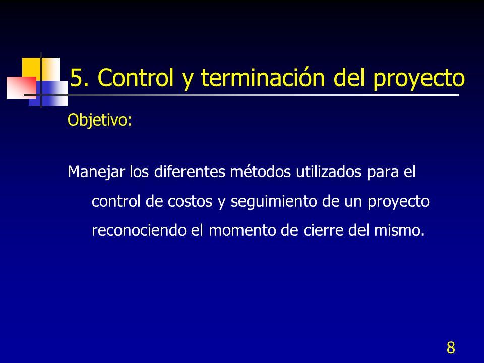 5. Control y terminación del proyecto
