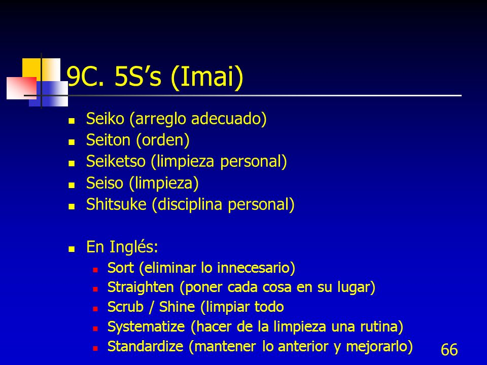 9C. 5S's (Imai) Seiko (arreglo adecuado) Seiton (orden)