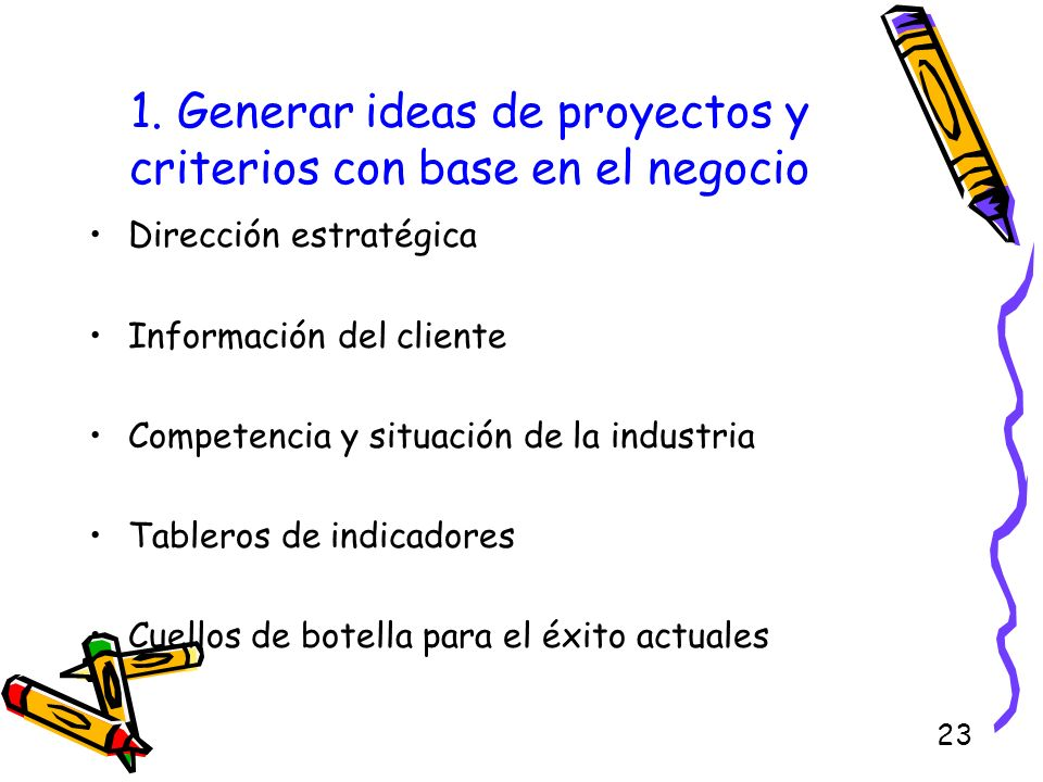 1. Generar ideas de proyectos y criterios con base en el negocio