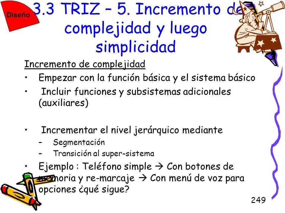 3.3 TRIZ – 5. Incremento de complejidad y luego simplicidad