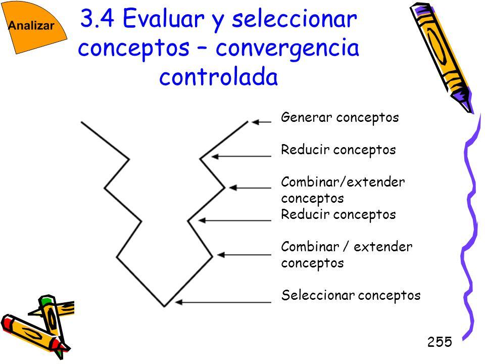 3.4 Evaluar y seleccionar conceptos – convergencia controlada