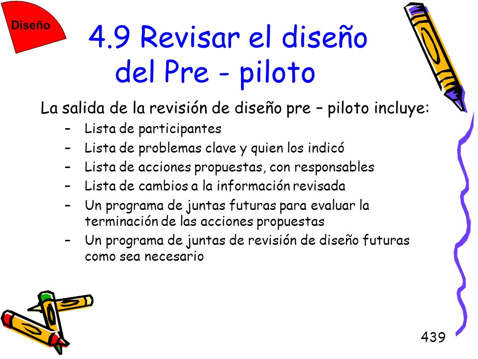 4.9 Revisar el diseño del Pre - piloto