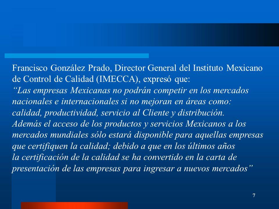 Francisco González Prado, Director General del Instituto Mexicano de Control de Calidad (IMECCA), expresó que: