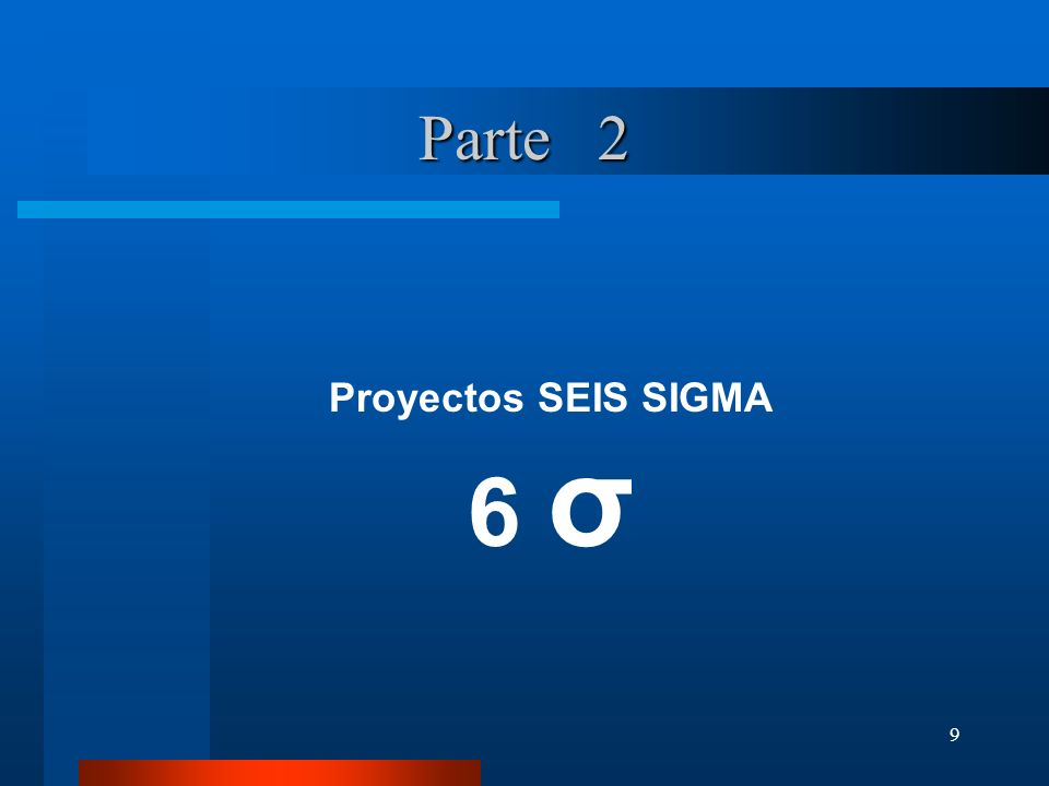Parte 2 Proyectos SEIS SIGMA 6 σ