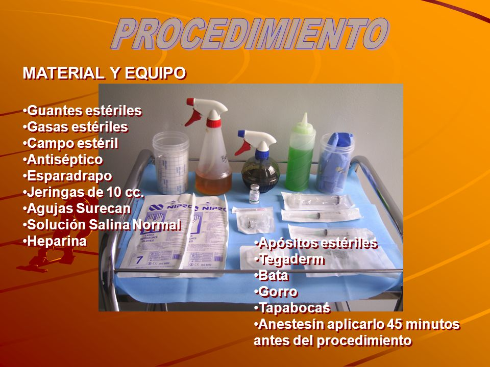 PROCEDIMIENTO MATERIAL Y EQUIPO Guantes estériles Gasas estériles