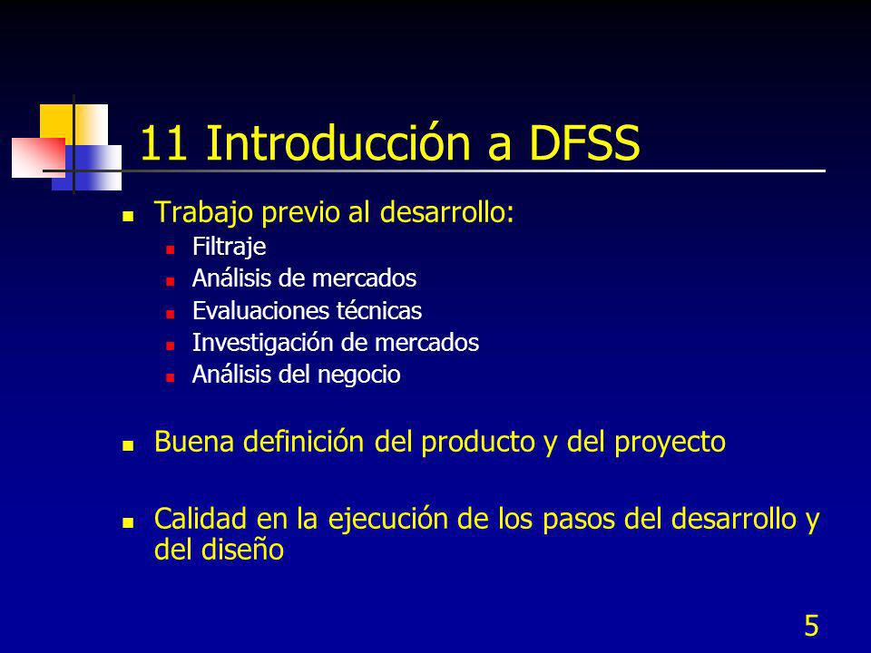 11 Introducción a DFSS Trabajo previo al desarrollo: