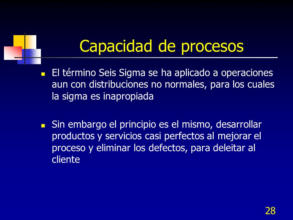 Capacidad de procesosEl término Seis Sigma se ha aplicado a operaciones aun con distribuciones no normales, para los cuales la sigma es inapropiada.