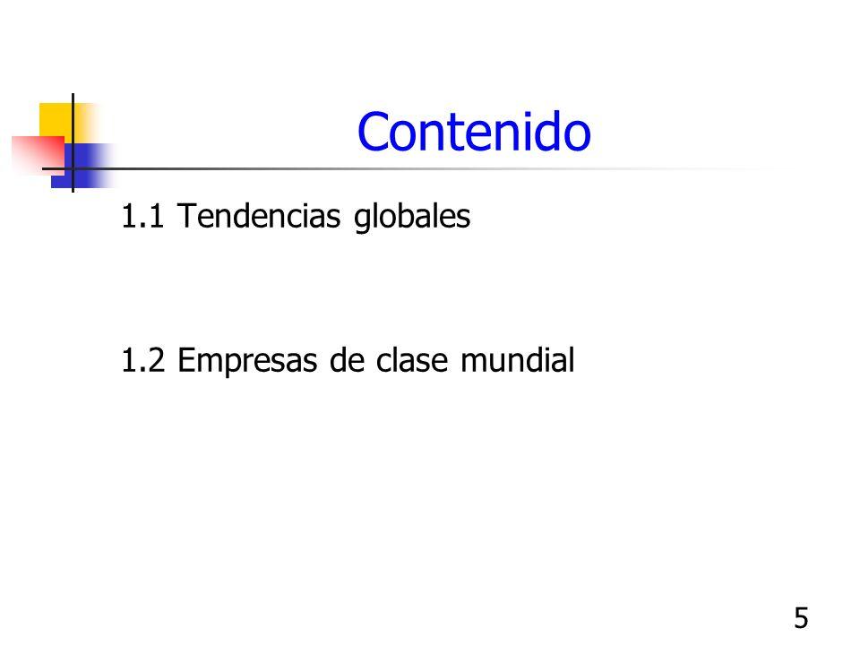Contenido 1.1 Tendencias globales 1.2 Empresas de clase mundial