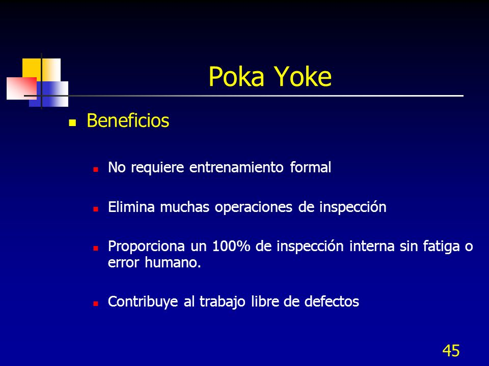 Poka Yoke Beneficios No requiere entrenamiento formal