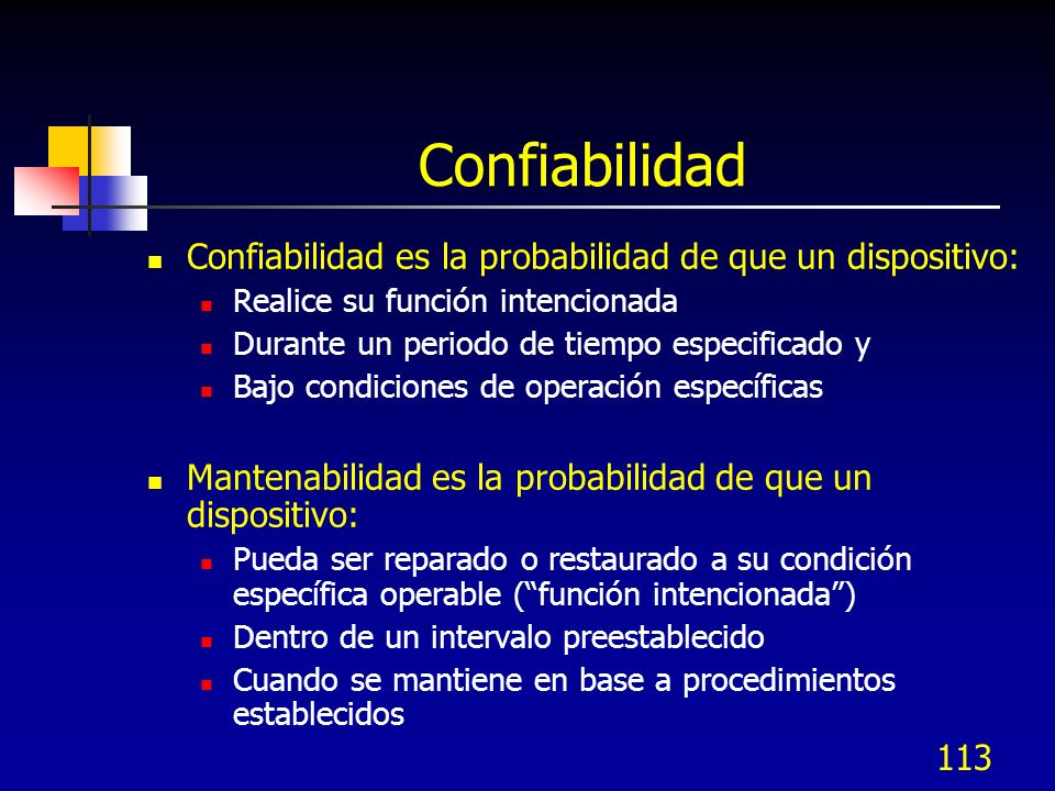 Confiabilidad Confiabilidad es la probabilidad de que un dispositivo: