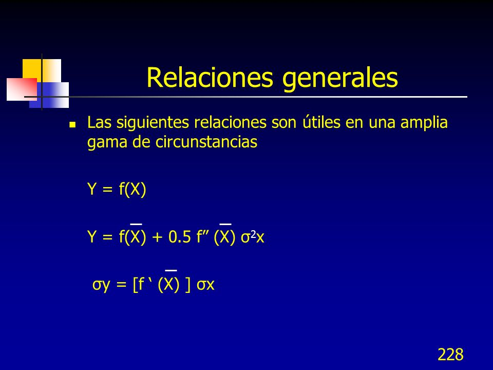 Relaciones generales Las siguientes relaciones son útiles en una amplia gama de circunstancias. Y = f(X)