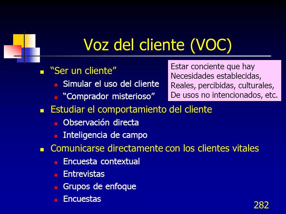 Voz del cliente (VOC) Ser un cliente