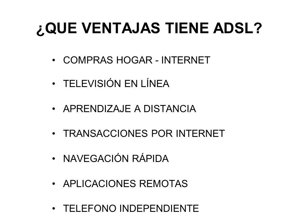 ¿QUE VENTAJAS TIENE ADSL