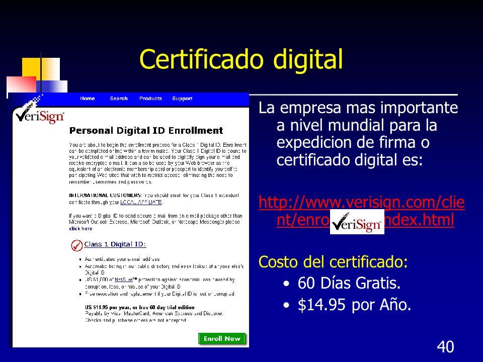 Certificado digitalLa empresa mas importante a nivel mundial para la expedicion de firma o certificado digital es:
