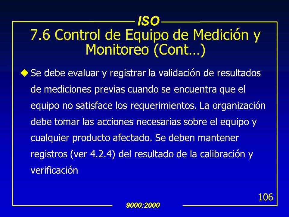 7.6 Control de Equipo de Medición y Monitoreo (Cont…)