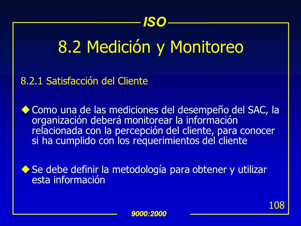 8.2 Medición y Monitoreo 8.2.1 Satisfacción del Cliente