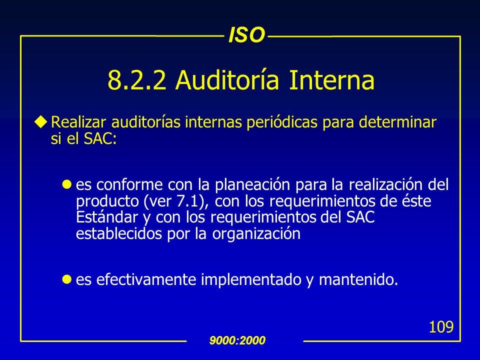 8.2.2 Auditoría Interna Realizar auditorías internas periódicas para determinar si el SAC: