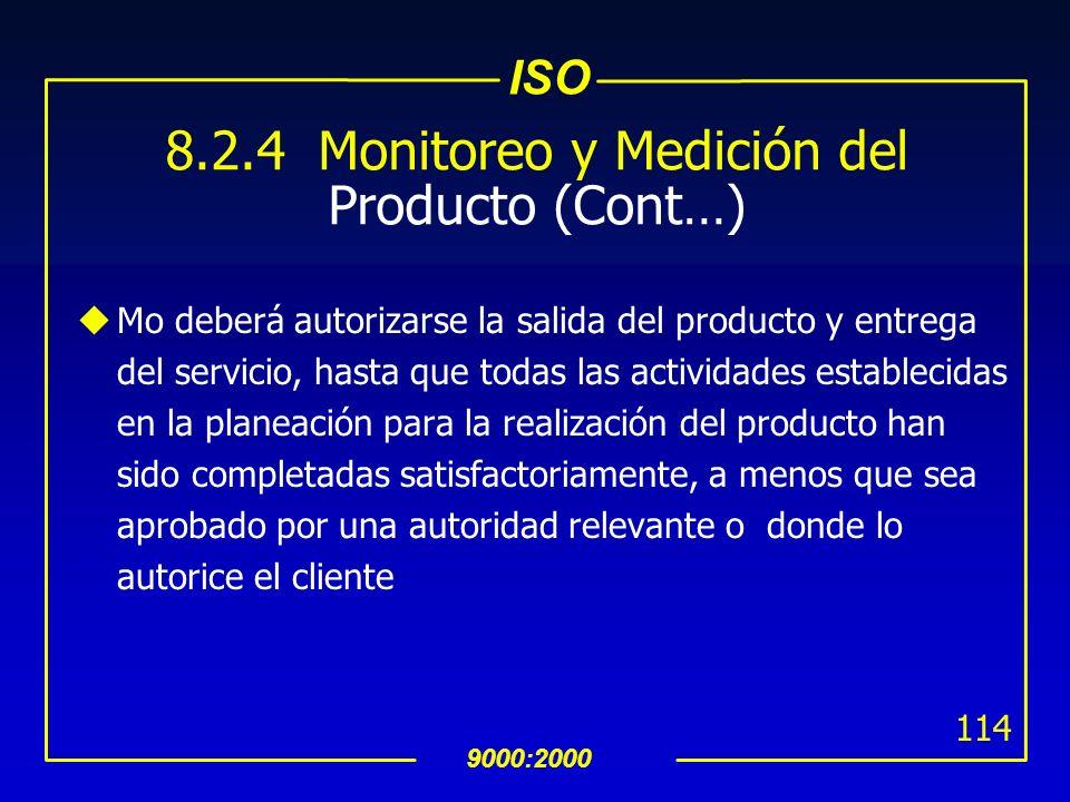8.2.4 Monitoreo y Medición del Producto (Cont…)