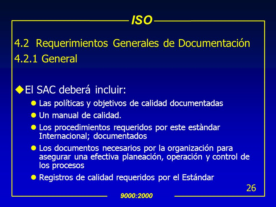 4.2 Requerimientos Generales de Documentación General