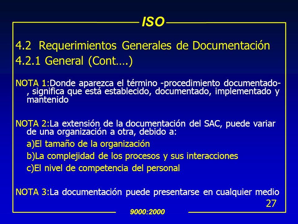 4.2 Requerimientos Generales de Documentación 4.2.1 General (Cont….)