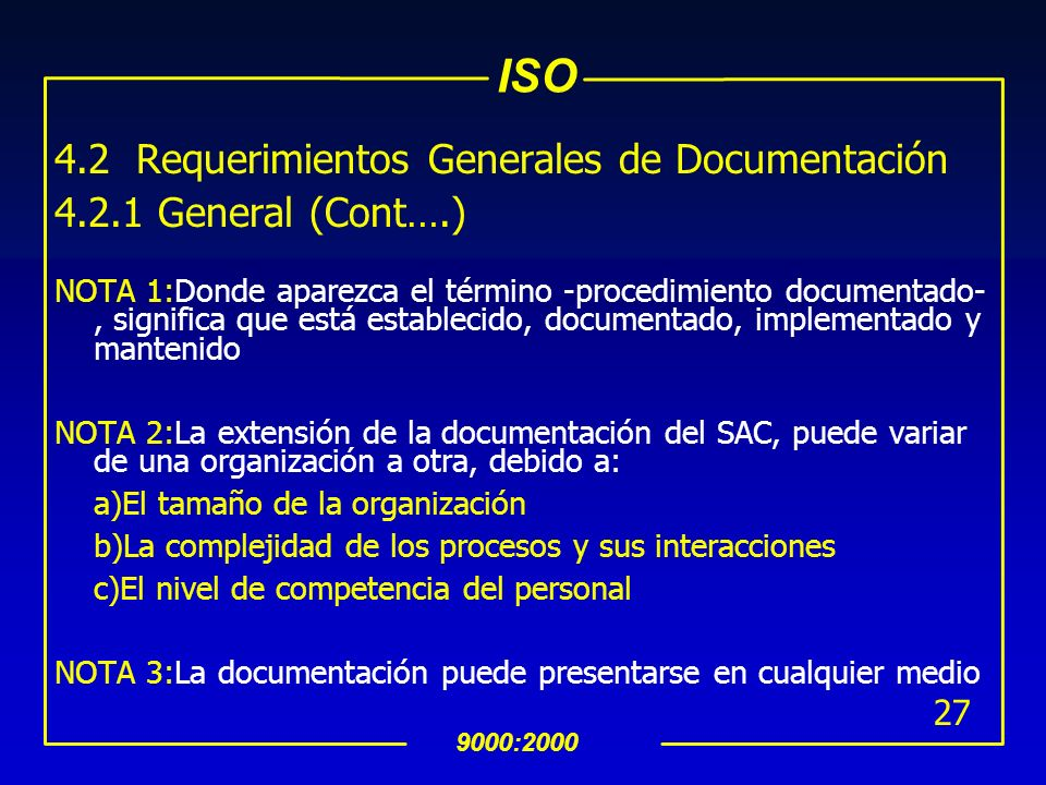 4.2 Requerimientos Generales de Documentación General (Cont….)