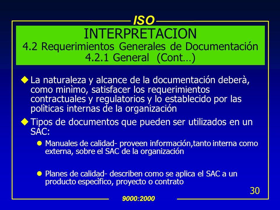 INTERPRETACION 4. 2 Requerimientos Generales de Documentación 4. 2