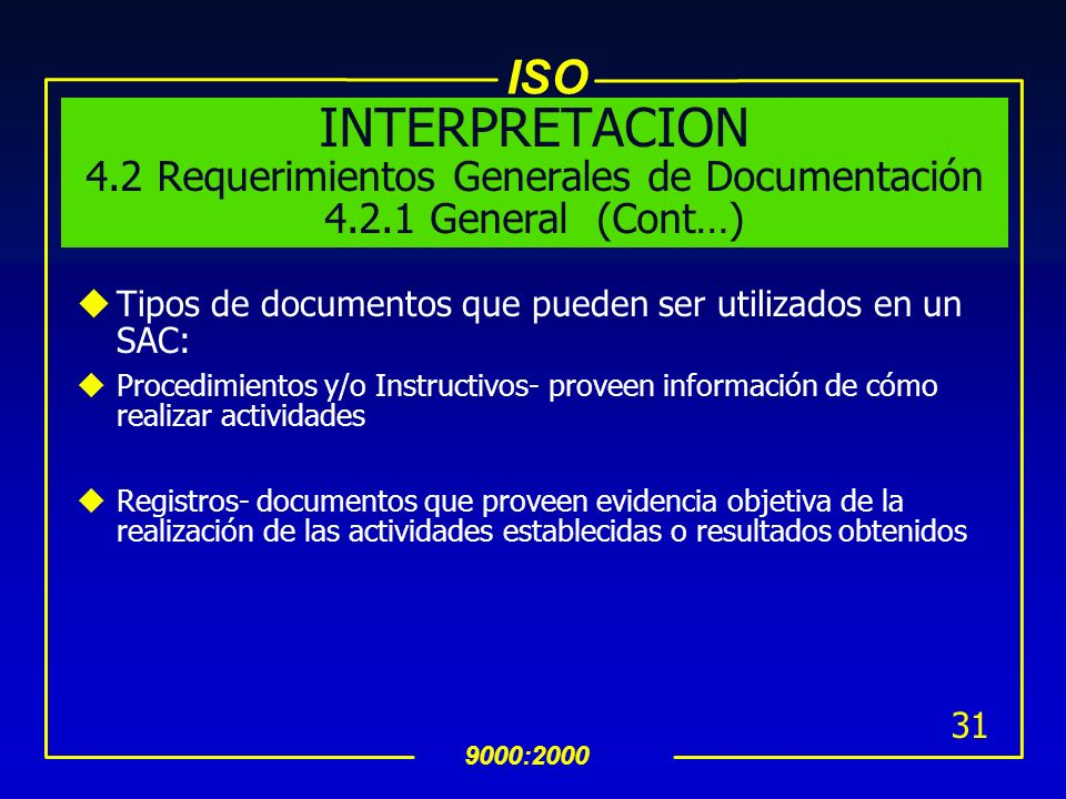 INTERPRETACION 4. 2 Requerimientos Generales de Documentación 4. 2
