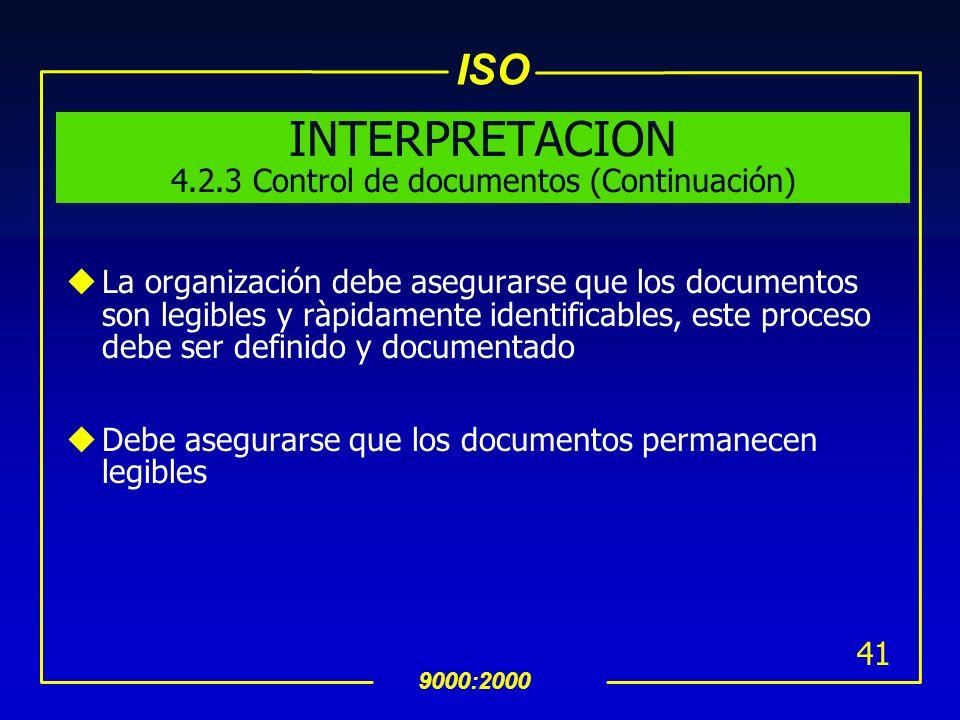 INTERPRETACION 4.2.3 Control de documentos (Continuación)