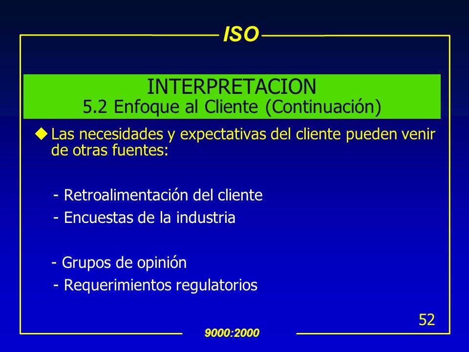 INTERPRETACION 5.2 Enfoque al Cliente (Continuación)