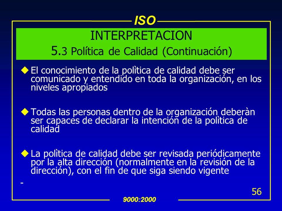 INTERPRETACION 5.3 Política de Calidad (Continuación)