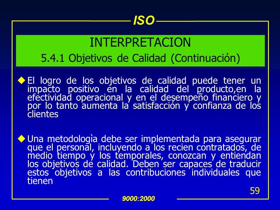 INTERPRETACION 5.4.1 Objetivos de Calidad (Continuación)