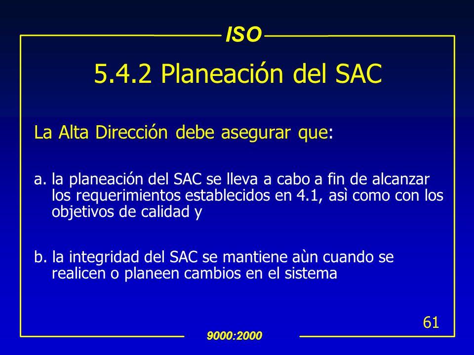 5.4.2 Planeación del SAC La Alta Dirección debe asegurar que: