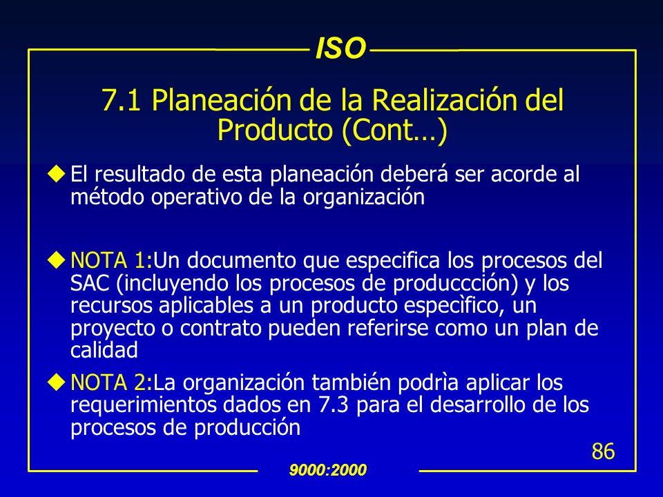 7.1 Planeación de la Realización del Producto (Cont…)