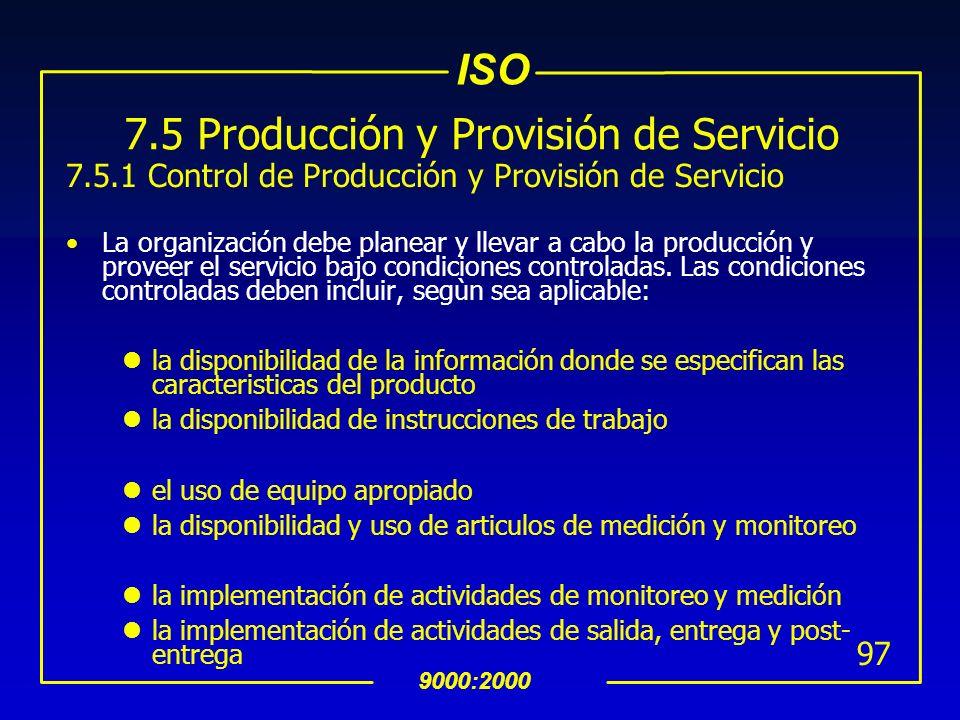 7.5 Producción y Provisión de Servicio