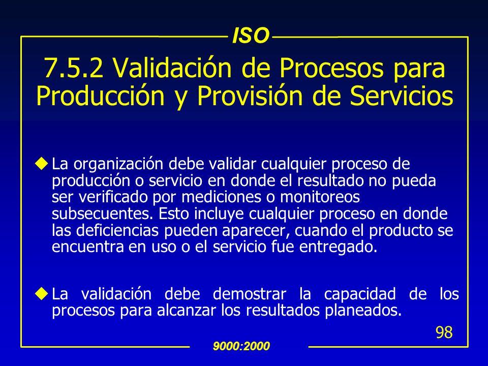 7.5.2 Validación de Procesos para Producción y Provisión de Servicios