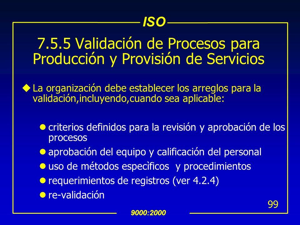 7.5.5 Validación de Procesos para Producción y Provisión de Servicios