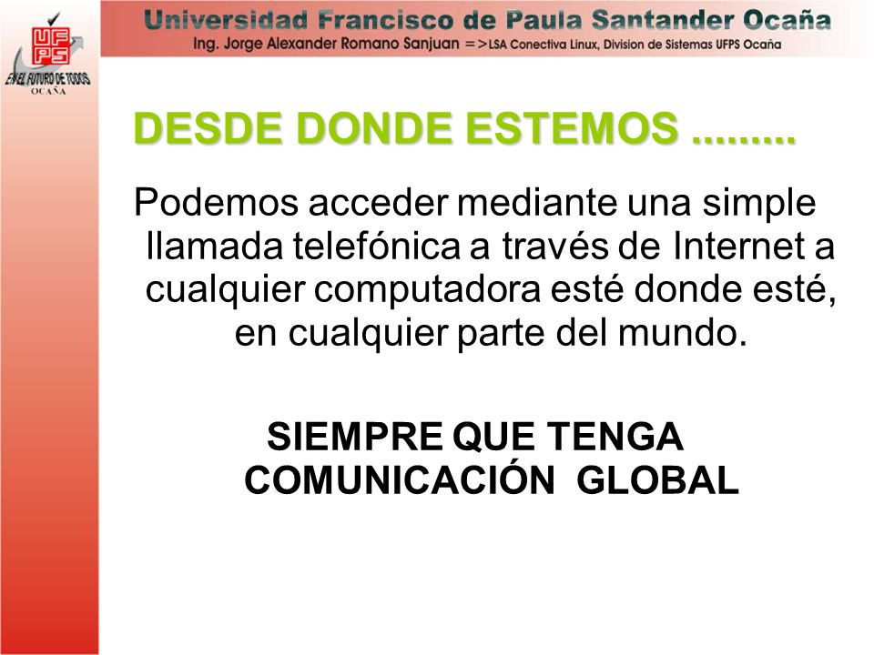 SIEMPRE QUE TENGA COMUNICACIÓN GLOBAL