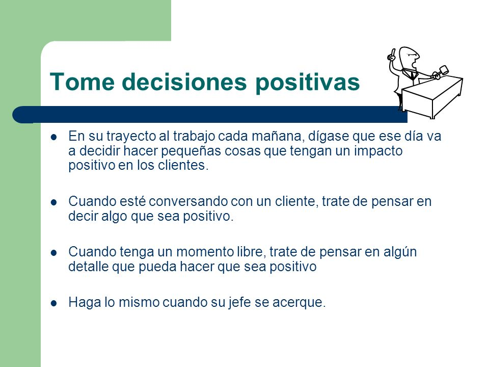 Tome decisiones positivas