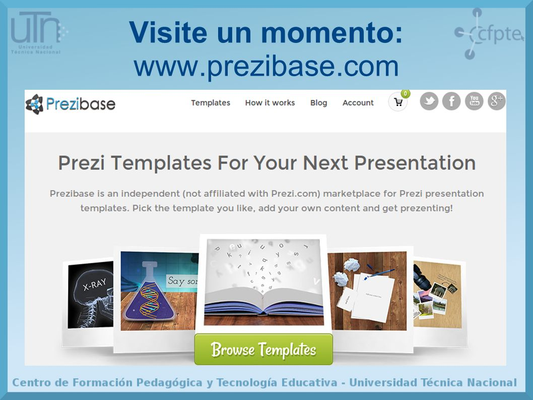 Visite un momento: www.prezibase.com