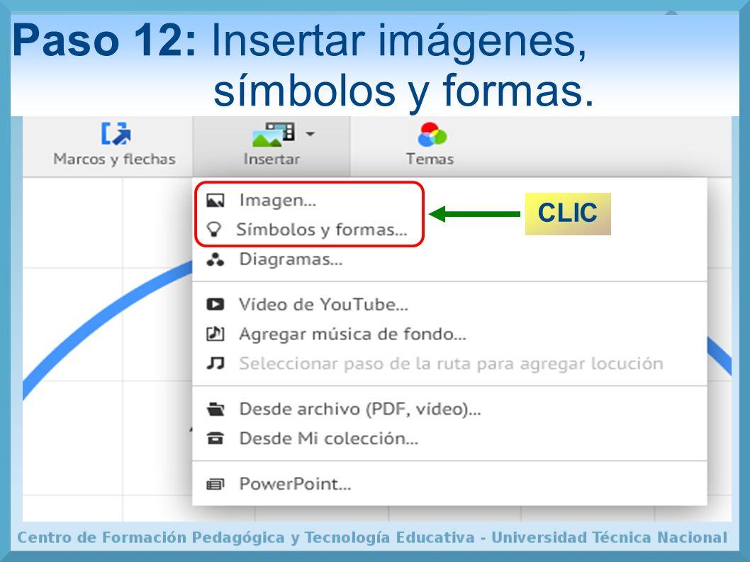 Paso 12: Insertar imágenes, símbolos y formas.