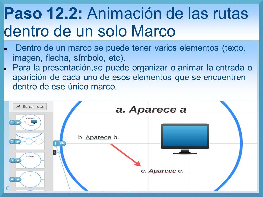 Paso 12.2: Animación de las rutas dentro de un solo Marco