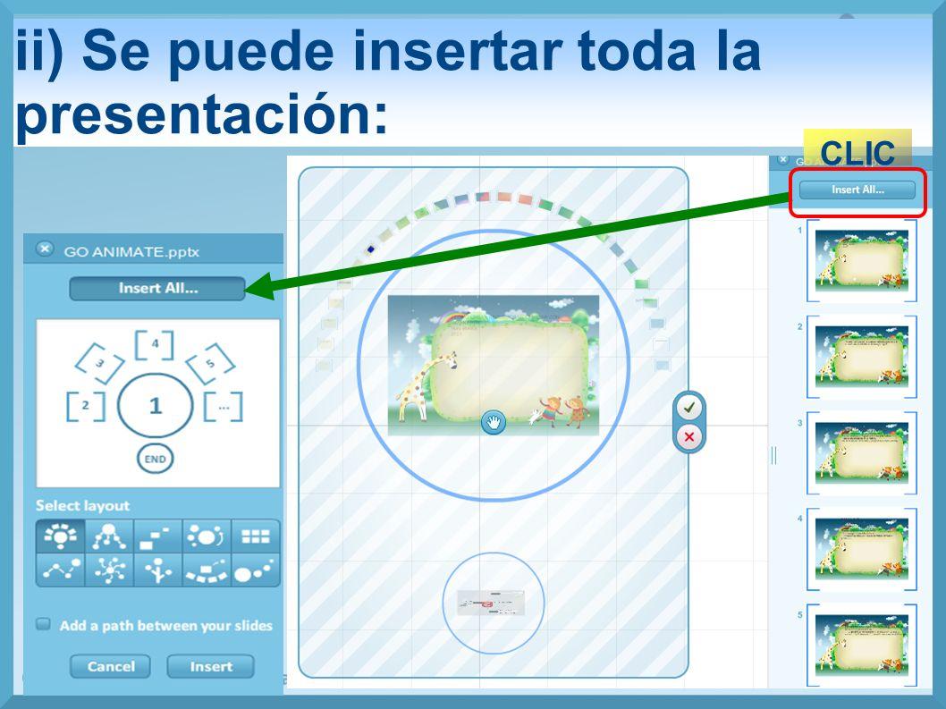 ii) Se puede insertar toda la presentación: