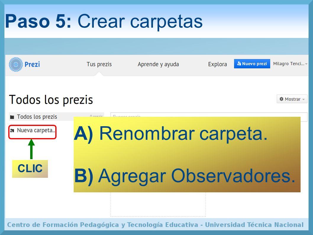 A) Renombrar carpeta. B) Agregar Observadores.