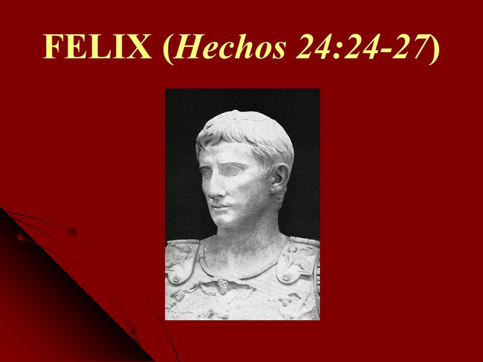 FELIX (Hechos 24:24-27)