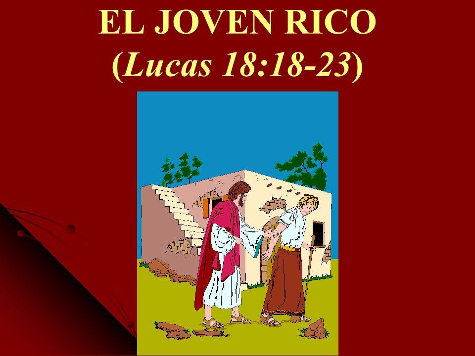 EL JOVEN RICO (Lucas 18:18-23)