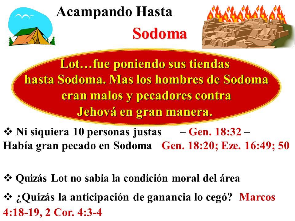 Sodoma Acampando Hasta Lot…fue poniendo sus tiendas