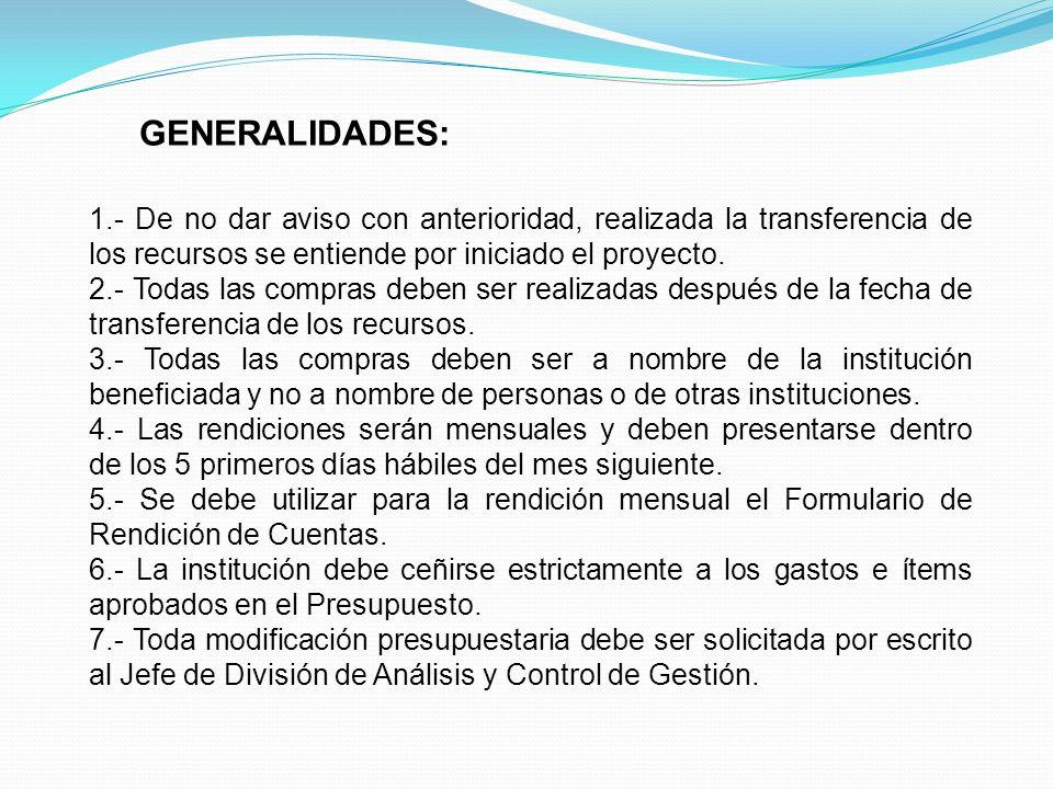 GENERALIDADES: 1.- De no dar aviso con anterioridad, realizada la transferencia de los recursos se entiende por iniciado el proyecto.
