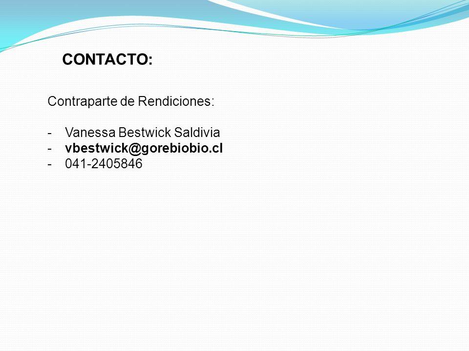 CONTACTO: Contraparte de Rendiciones: Vanessa Bestwick Saldivia