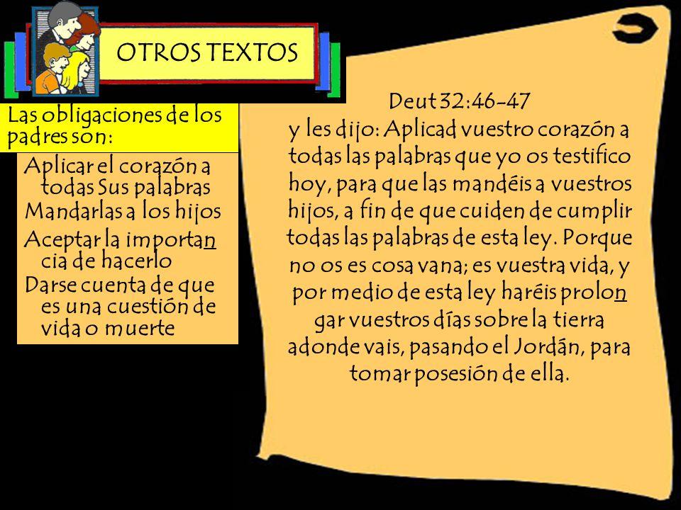 OTROS TEXTOS Deut 32:46-47.